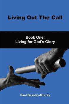 Living Out The Call Book 1-Beasley-Murray Paul