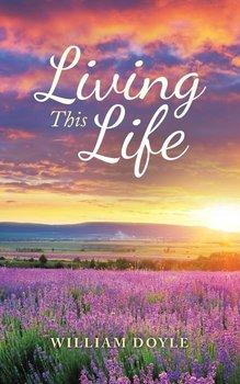 Living This Life-Doyle William