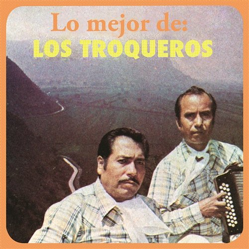 Los Troqueros - De Tijuana A Matamoros
