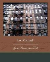 Lo, Michael!-Hill Grace Livingston