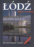 Łódź barwy miasta-Małek Włodzimierz