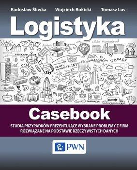 Logistyka. Casebook. Studia przypadków prezentujące wybrane problemy z firm rozwiązane na podstawie rzeczywistych danych                      (ebook)