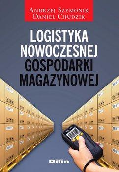 Logistyka nowoczesnej gospodarki magazynowej-Szymonik Andrzej, Chudzik Daniel