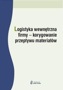 Logistyka wewnętrzna firmy - korygowanie przepływu materiałów                      (ebook)