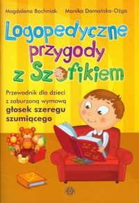 Logopedyczne przygody z Szafikiem. Przewodnik dla dzieci z zaburzoną wymową głosek szeregu szumiącego-Bochniak Magdalena, Domańska-Ożga Monika