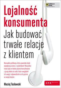 Lojalność konsumenta. Jak budować trwałe relacje z klientem                      (ebook)