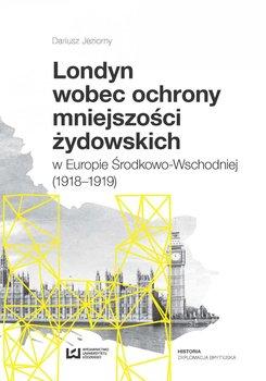 Londyn wobec ochrony mniejszości żydowskich w Europie Środkowo-Wschodniej (1918–1919)-Jeziorny Dariusz