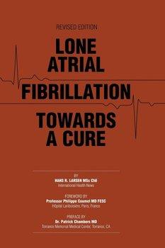 Lone Atrial Fibrillation Towards a Cure-Larsen Hans R.