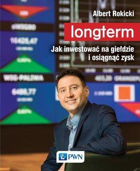 Longterm. Jak inwestować na giełdzie i osiągnąć zysk                      (ebook)