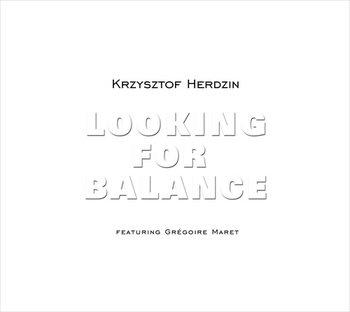 Looking For Balance-Herdzin Krzysztof, Maret Gregoire, Baron Piotr, Napiórkowski Marek, Kubiszyn Robert, Konrad Cezary, Sinfonia Viva Orchestra