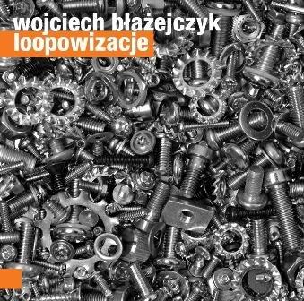 Loopowizacje-Błażejczyk Wojciech