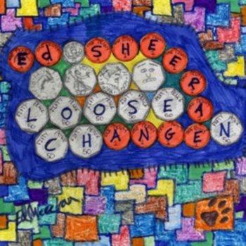 Loose Change-Sheeran Ed