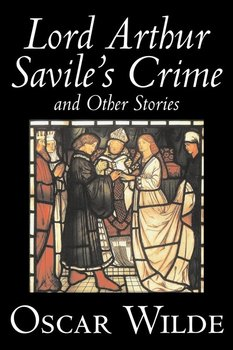 Lord Arthur Savile's Crime and Other Stories by Oscar Wilde, Fiction, Literary, Classics, Historical, Short Stories-Wilde Oscar