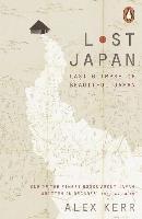 Lost Japan: Last Glimpse of Beautiful Japan-Kerr Alex
