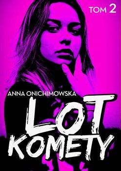 Lot Komety. Tom 2-Onichimowska Anna
