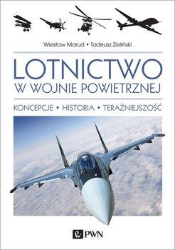 Lotnictwo w wojnie powietrznej. Koncepcje, historia, teraźniejszość-Marud Wiesław, Zieliński Tadeusz