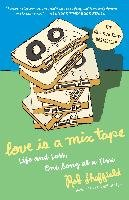 Love Is a Mix Tape: Life and Loss, One Song at a Time-Sheffield Rob