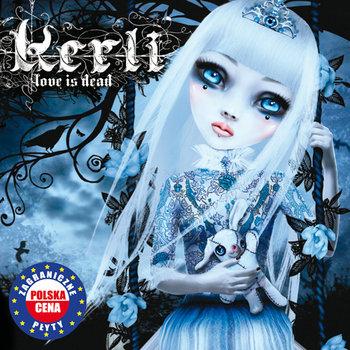 Love is Dead PL-Kerli