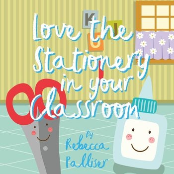 Love the Stationery in your Classroom - Palliser Rebecca