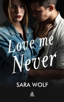 Lovely Vicious. Tom 1. Love Me Never                      (ebook)