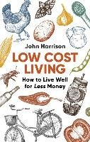 Low-Cost Living 2nd Edition-Harrison John