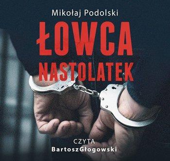 Łowca nastolatek-Podolski Mikołaj