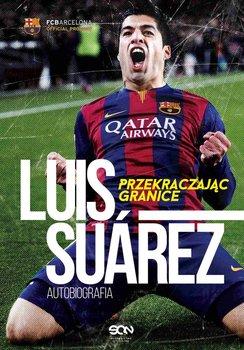 Luis Suarez. Przekraczając granice. Autobiografia                      (ebook)