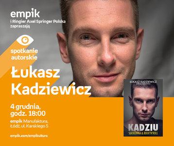 Łukasz Kadziewicz | Empik Manufaktura