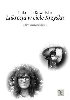 Lukrecja wciele Krzyśka-Kowalska Lukrecja