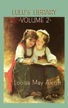 Lulu's Library Vol. 2-Alcott Louisa May