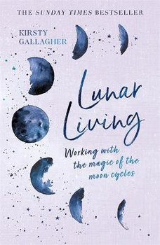 Lunar Living: The Sunday Times Bestseller - Gallagher Kirsty