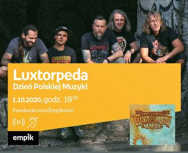 Luxtorpeda – Dzień Polskiej Muzyki – Premiera online