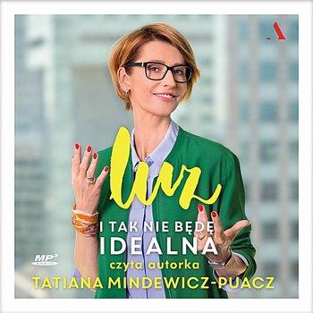 Luz. I tak nie będę idealna-Mindewicz-Puacz Tatiana