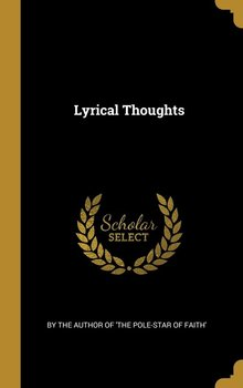 Lyrical Thoughts - The Author Of 'the Pole-Star Of Faith'