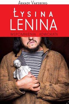 Łysina Lenina. Wspomnienia adwokata-Vaksberg Arkady
