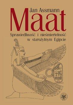Maat. Sprawiedliwość i nieśmiertelność w starożytnym Egipcie-Assmann Jan