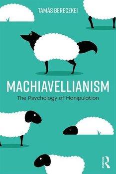 Machiavellianism. The Psychology of Manipulation-Bereczkei Tamas