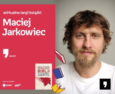 Maciej Jarkowiec – PREMIERA   Wirtualne Targi Książki. Apostrof