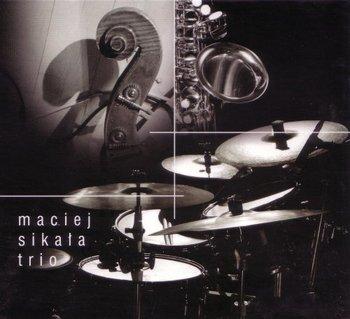 Maciej Sikała Trio-Maciej Sikała Trio