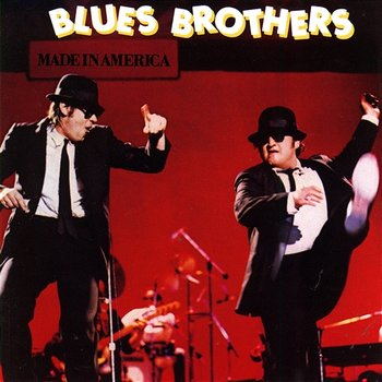 Made In America-The Blues Brothers