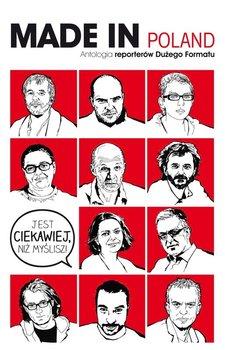 Made in Poland. Antologia reporterów Dużego Formatu                      (ebook)