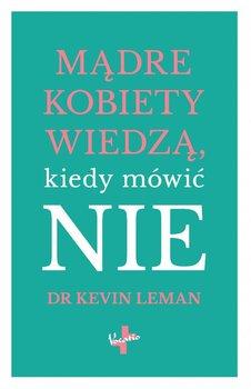 Mądre kobiety wiedzą, kiedy mówić nie-Leman Kevin