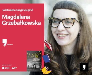 Magdalena Grzebałkowska – PREMIERA | Wirtualne Targi Książki. Apostrof