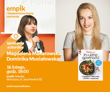 Magdalena Makarowska, Dominika Musiałowska | Empik Arkadia