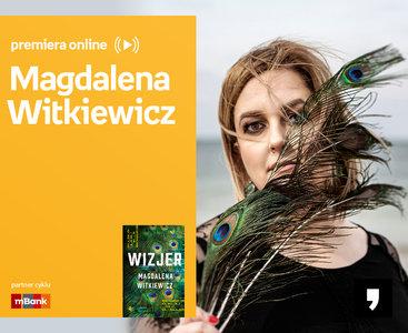 Magdalena Witkiewicz - PREMIERA ONLINE