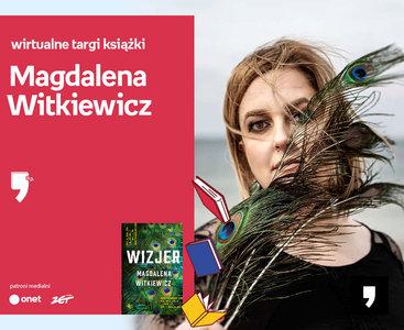 Magdalena Witkiewicz – PRZEDPREMIERA | Wirtualne Targi Książki