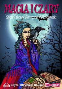 Magia i czary-Wotowski Stanisław A.