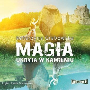 Magia ukryta w kamieniu-Grabowska Katarzyna