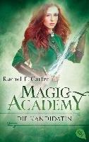 Magic Academy - Die Kandidatin-Carter Rachel E.