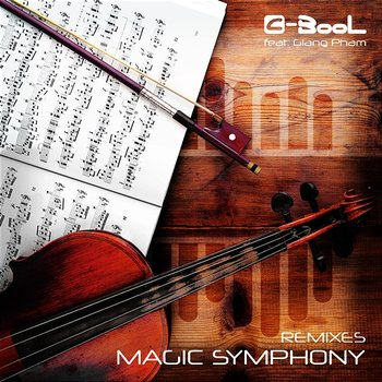 Magic Symphony - C-BooL feat. Giang Pham